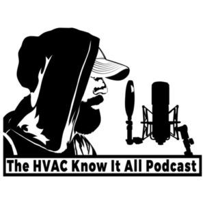 The HVAC Know It All Podcast